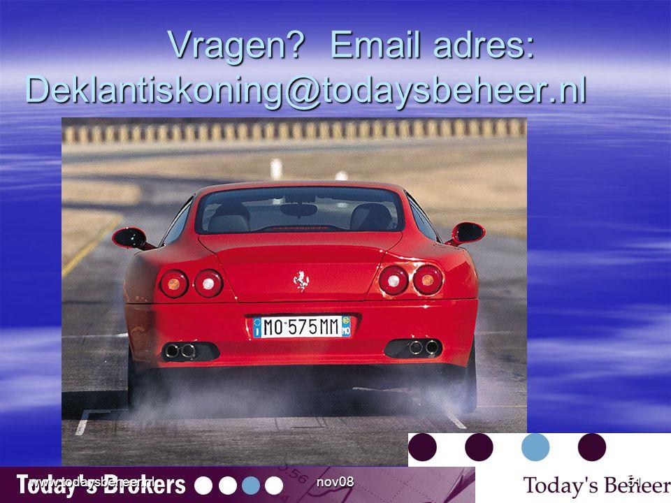 Vragen. Email adres: Deklantiskoning@todaysbeheer.nl Vragen.