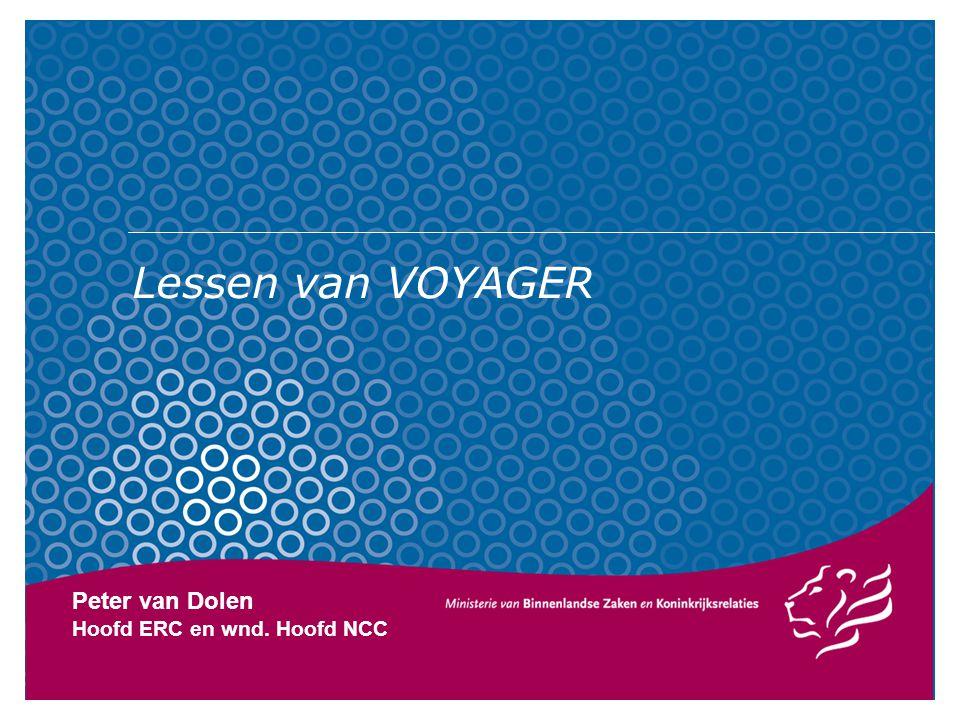 Lessen van VOYAGER Peter van Dolen Hoofd ERC en wnd. Hoofd NCC