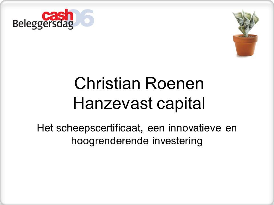 Christian Roenen Hanzevast capital Het scheepscertificaat, een innovatieve en hoogrenderende investering
