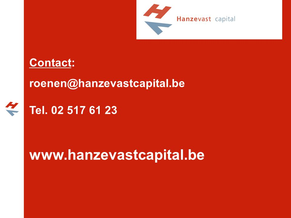 Contact: roenen@hanzevastcapital.be Tel. 02 517 61 23 www.hanzevastcapital.be