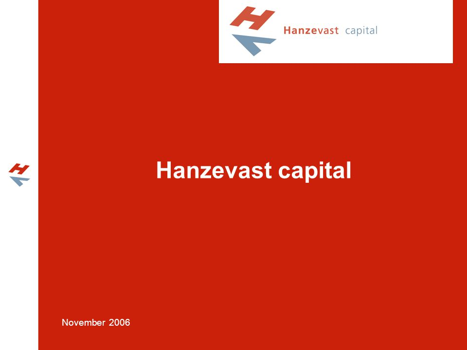 Hanzevast capital November 2006