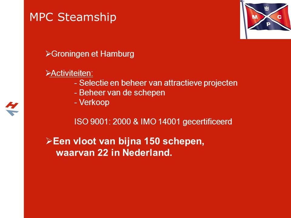 MPC Steamship  Groningen et Hamburg  Activiteiten: - Selectie en beheer van attractieve projecten - Beheer van de schepen - Verkoop ISO 9001: 2000 &