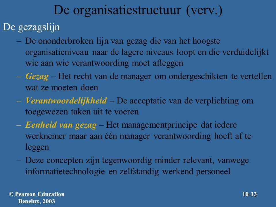 De organisatiestructuur (verv.) De gezagslijn –De ononderbroken lijn van gezag die van het hoogste organisatieniveau naar de lagere niveaus loopt en d