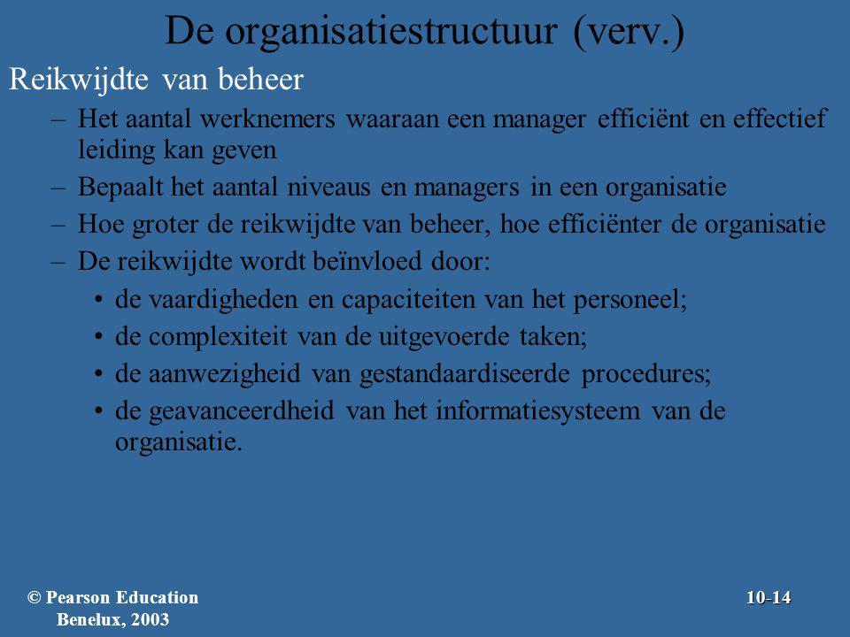 De organisatiestructuur (verv.) Reikwijdte van beheer –Het aantal werknemers waaraan een manager efficiënt en effectief leiding kan geven –Bepaalt het