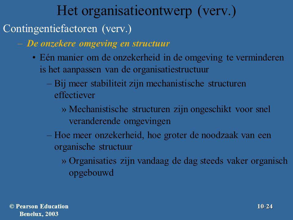 Het organisatieontwerp (verv.) Contingentiefactoren (verv.) –De onzekere omgeving en structuur Eén manier om de onzekerheid in de omgeving te verminde