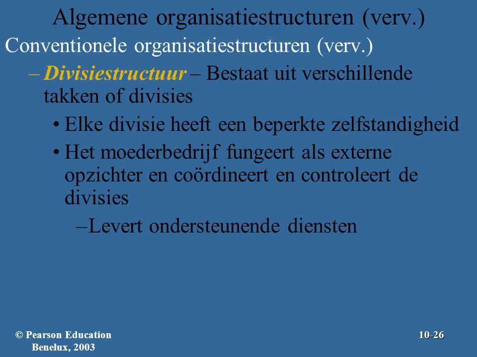 Algemene organisatiestructuren (verv.) Conventionele organisatiestructuren (verv.) –Divisiestructuur – Bestaat uit verschillende takken of divisies El