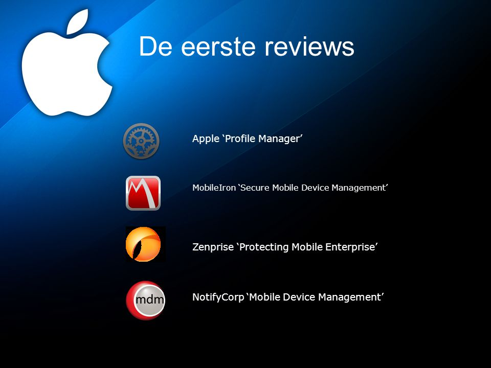 De eerste reviews Apple 'Profile Manager' MobileIron 'Secure Mobile Device Management' Zenprise 'Protecting Mobile Enterprise' NotifyCorp 'Mobile Device Management'