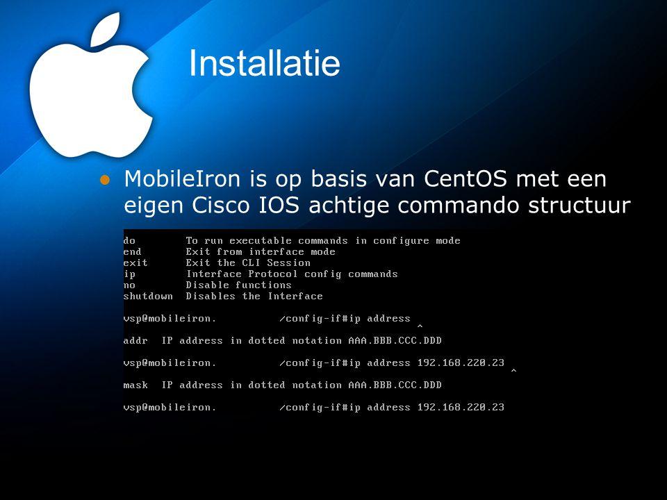 Installatie MobileIron is op basis van CentOS met een eigen Cisco IOS achtige commando structuur