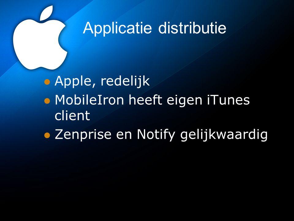 Applicatie distributie Apple, redelijk MobileIron heeft eigen iTunes client Zenprise en Notify gelijkwaardig