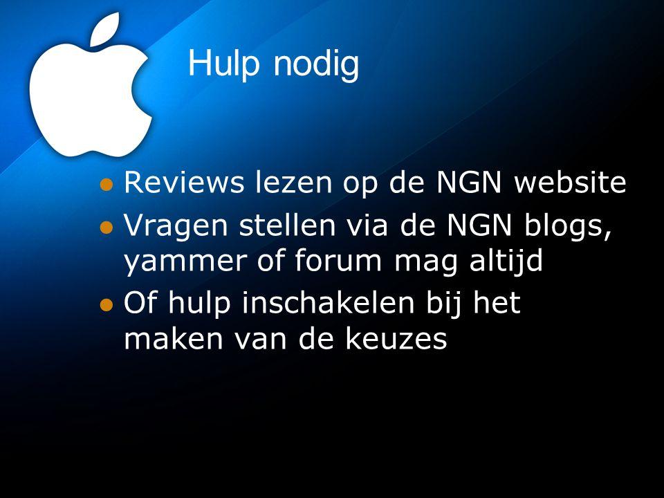 Hulp nodig Reviews lezen op de NGN website Vragen stellen via de NGN blogs, yammer of forum mag altijd Of hulp inschakelen bij het maken van de keuzes