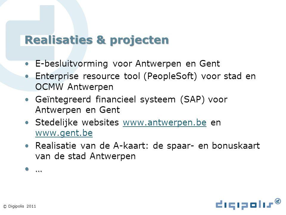 Realisaties & projecten E-besluitvorming voor Antwerpen en Gent Enterprise resource tool (PeopleSoft) voor stad en OCMW Antwerpen Geïntegreerd financi