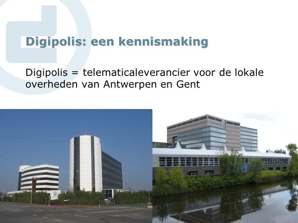 © Digipolis 2011 Digipolis: een kennismaking Digipolis = telematicaleverancier voor de lokale overheden van Antwerpen en Gent