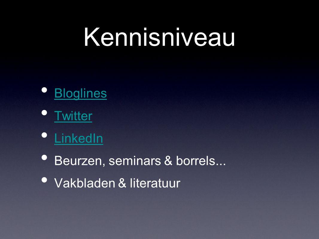 Kennisniveau Bloglines Twitter LinkedIn Beurzen, seminars & borrels... Vakbladen & literatuur