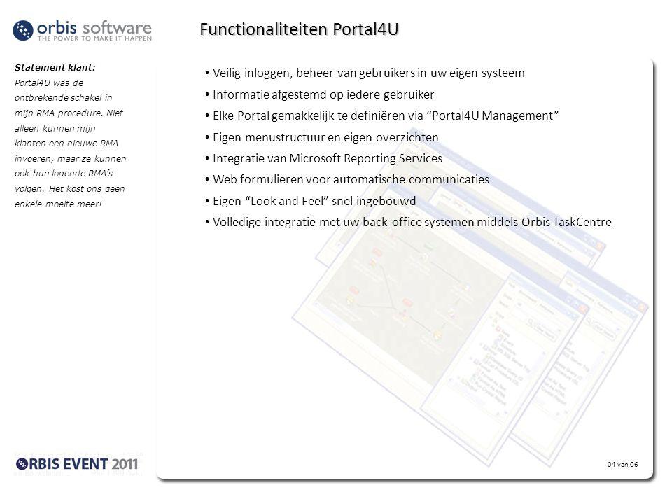 Statement klant: Portal4U stelt mij in staat om snel en veilig mijn klanten te informeren. Ze bellen nu niet meer met standaard vragen, ze kijken liev