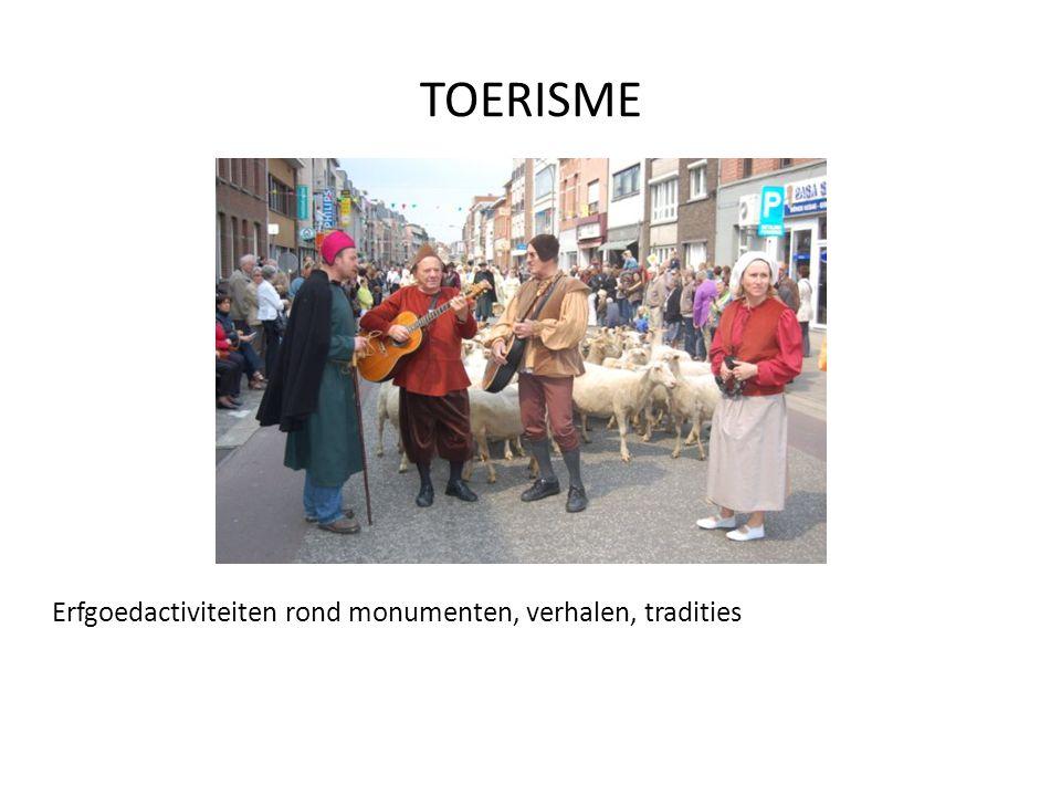 TOERISME Erfgoedactiviteiten rond monumenten, verhalen, tradities
