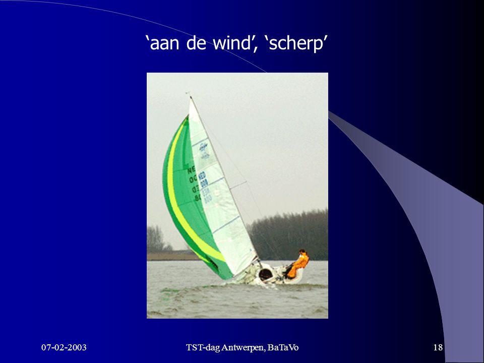 07-02-2003TST-dag Antwerpen, BaTaVo18 'aan de wind', 'scherp'