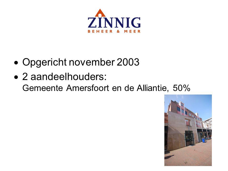  Opgericht november 2003  2 aandeelhouders: Gemeente Amersfoort en de Alliantie, 50%