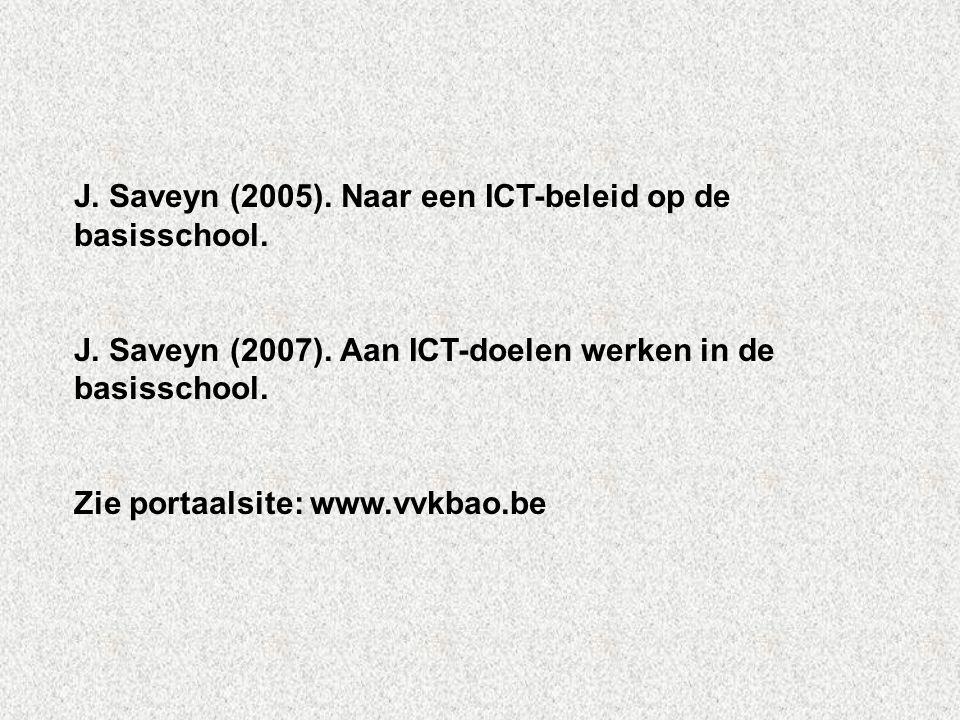 J. Saveyn (2005). Naar een ICT-beleid op de basisschool. J. Saveyn (2007). Aan ICT-doelen werken in de basisschool. Zie portaalsite: www.vvkbao.be