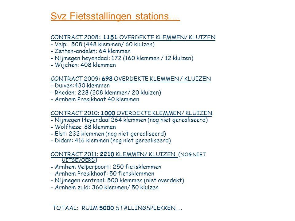 Svz Realisatie OV Fiets 1 e tranche: 2011-2012: Station Rheden: 6 OV-fietskluizen Station Dieren: 6 OV-fietskluizen Station Velp: 6 OV-fietskluizen Station Zevenaar: Handmatige uitgifte Servex Station Wijchen: 6 OV-fietskluizen Station Westervoort: 6 OV-fietskluizen 2013: Station Elst;8 OV Fietskluizen Station Didam: OV Fietsbox (nieuwe) Station Nijmegen Lent; 4 OV fietskluizen