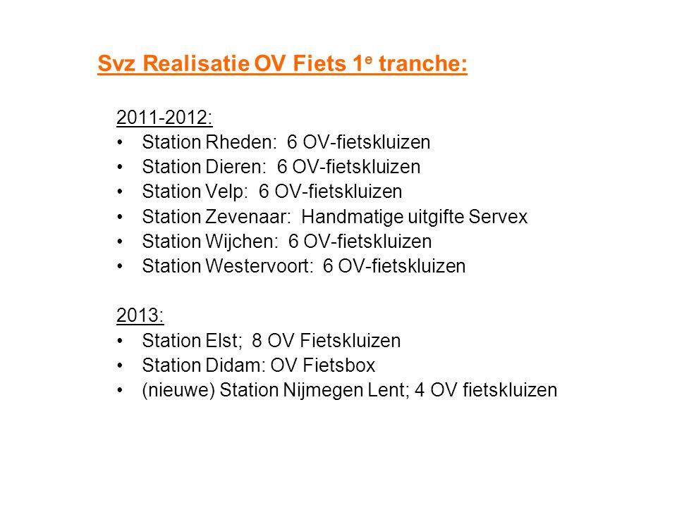 Svz Realisatie OV Fiets 1 e tranche: 2011-2012: Station Rheden: 6 OV-fietskluizen Station Dieren: 6 OV-fietskluizen Station Velp: 6 OV-fietskluizen St