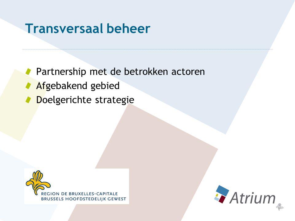 Transversaal beheer Partnership met de betrokken actoren Afgebakend gebied Doelgerichte strategie
