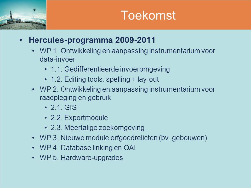 Hercules-programma 2009-2011 WP 1. Ontwikkeling en aanpassing instrumentarium voor data-invoer 1.1. Gedifferentieerde invoeromgeving 1.2. Editing tool