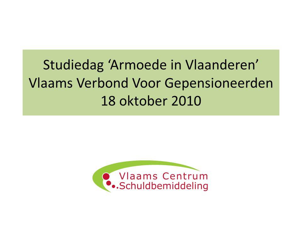 Studiedag 'Armoede in Vlaanderen' Vlaams Verbond Voor Gepensioneerden 18 oktober 2010