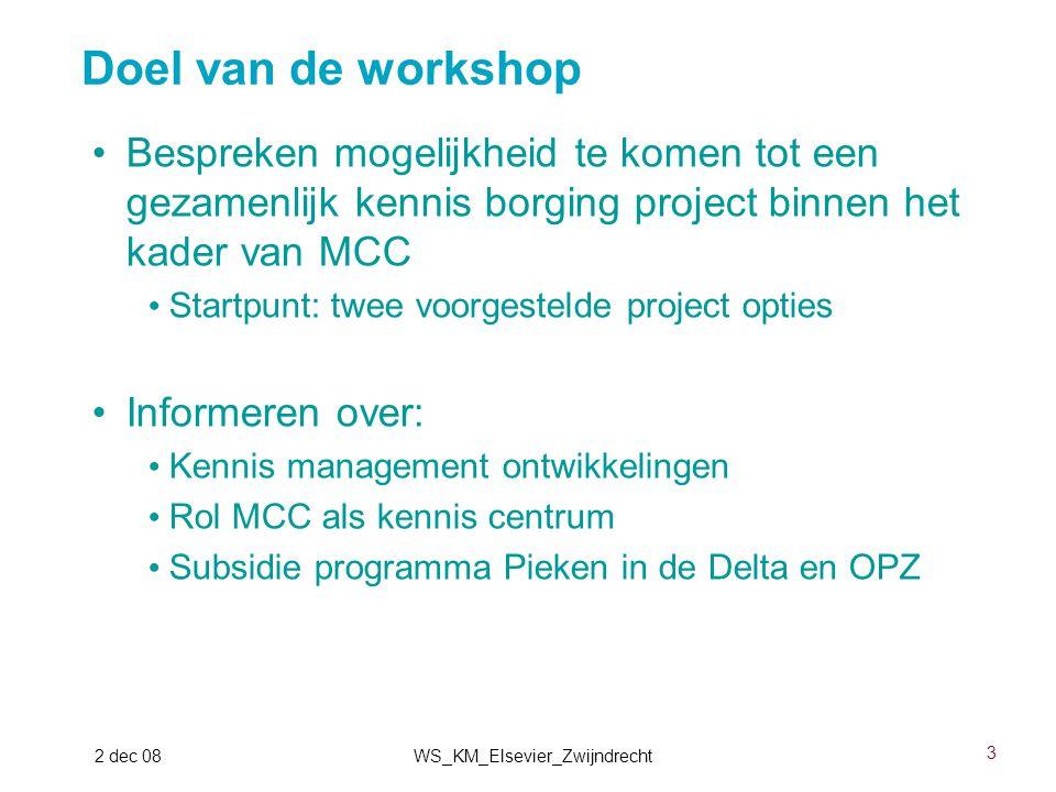 3 2 dec 08WS_KM_Elsevier_Zwijndrecht Bespreken mogelijkheid te komen tot een gezamenlijk kennis borging project binnen het kader van MCC Startpunt: tw