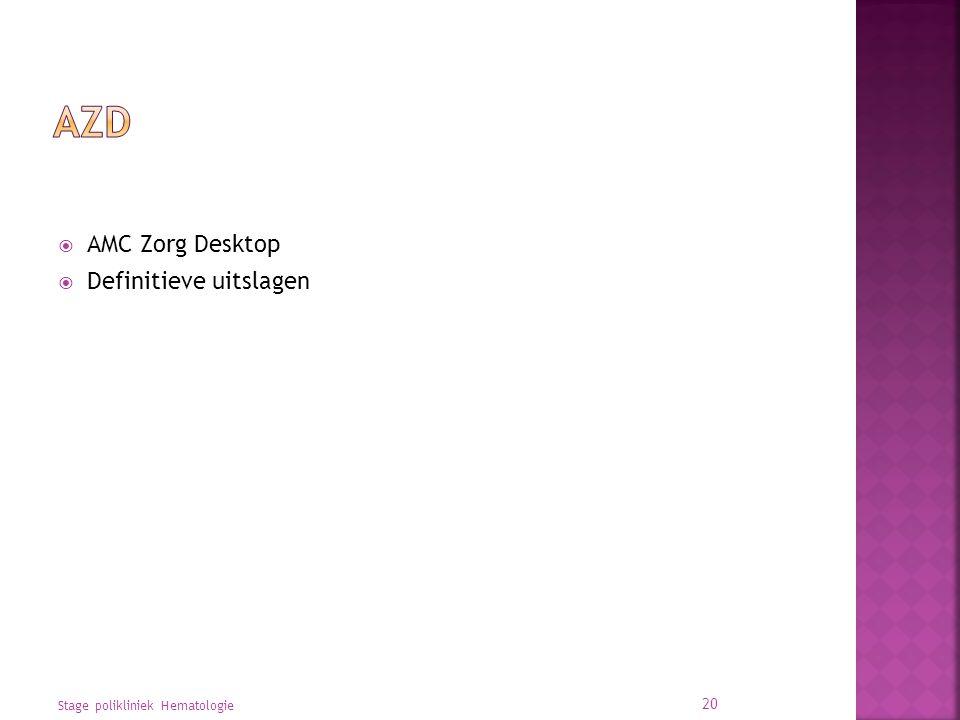  AMC Zorg Desktop  Definitieve uitslagen Stage polikliniek Hematologie 20