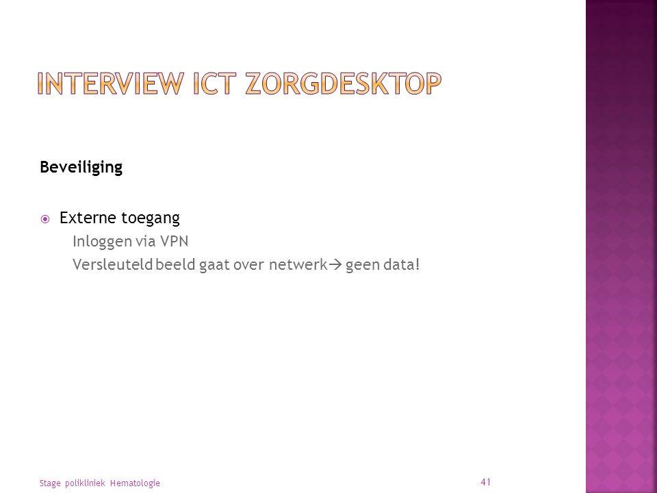 Beveiliging  Externe toegang Inloggen via VPN Versleuteld beeld gaat over netwerk  geen data.