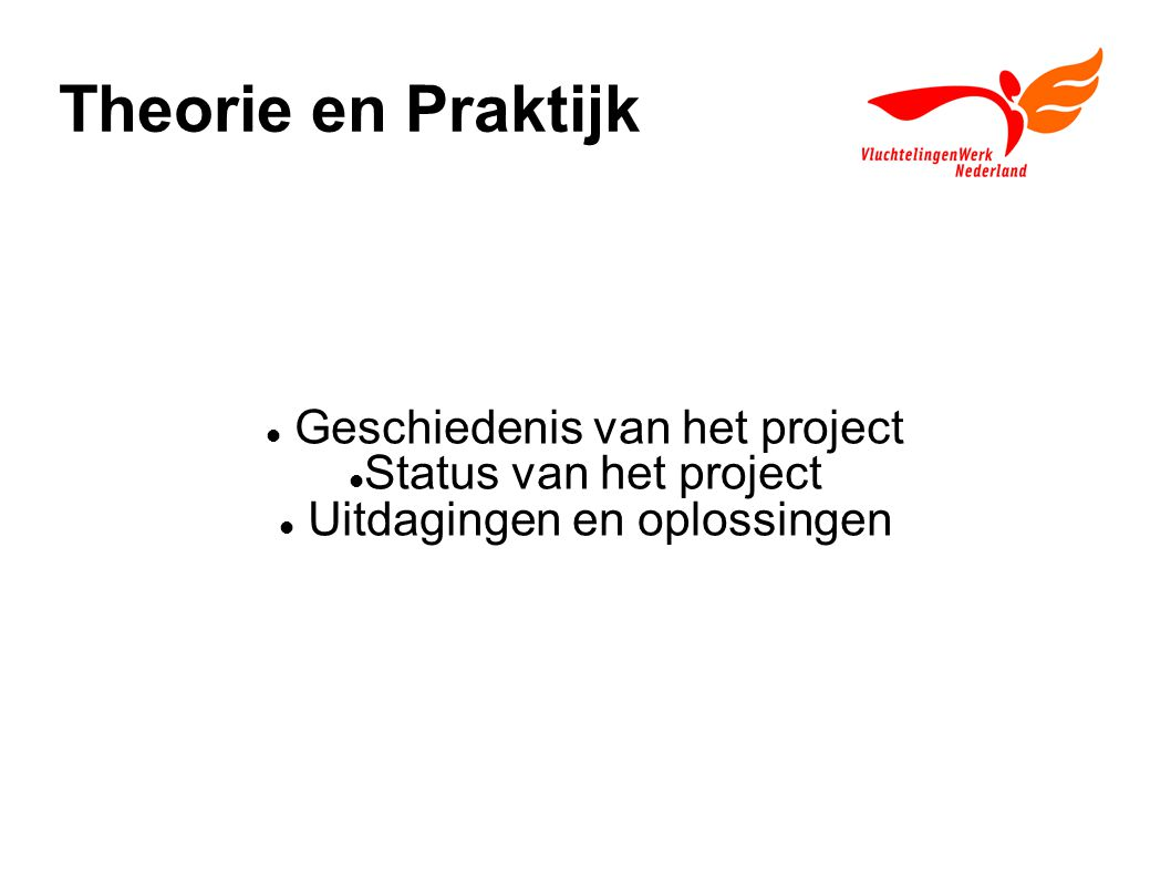 Theorie en Praktijk Geschiedenis van het project Status van het project Uitdagingen en oplossingen