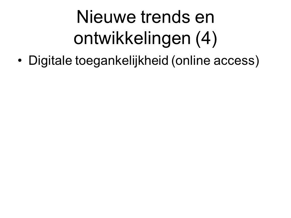 Nieuwe trends en ontwikkelingen (4) Digitale toegankelijkheid (online access)