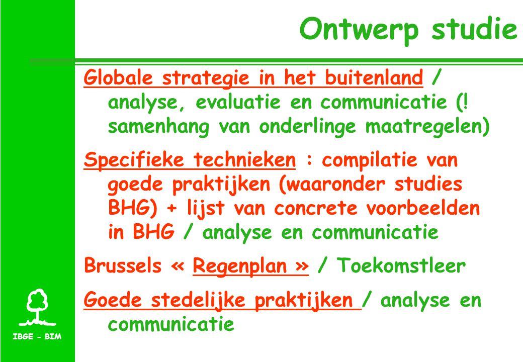 IBGE - BIM Ontwerp studie Globale strategie in het buitenland / analyse, evaluatie en communicatie (! samenhang van onderlinge maatregelen) Specifieke