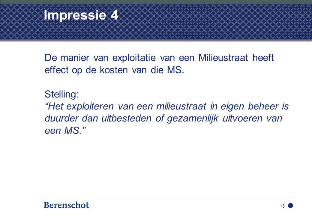 Impressie 4 De manier van exploitatie van een Milieustraat heeft effect op de kosten van die MS.