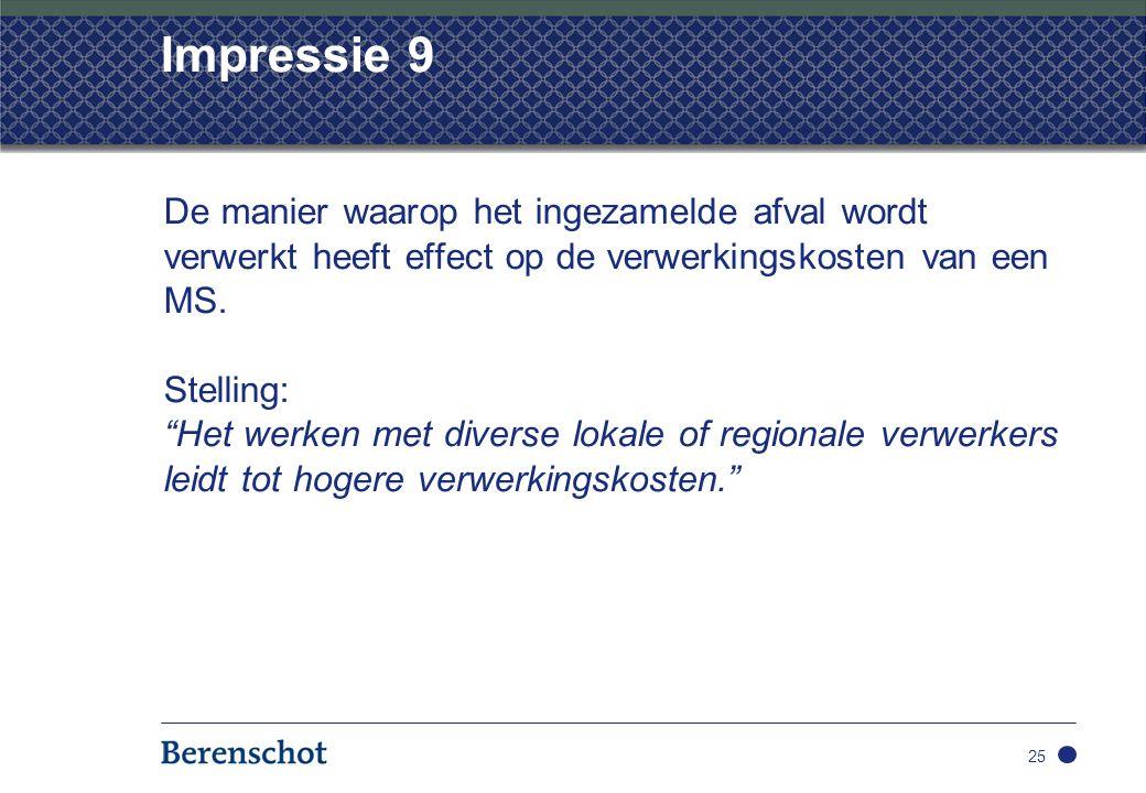 Impressie 9 De manier waarop het ingezamelde afval wordt verwerkt heeft effect op de verwerkingskosten van een MS.