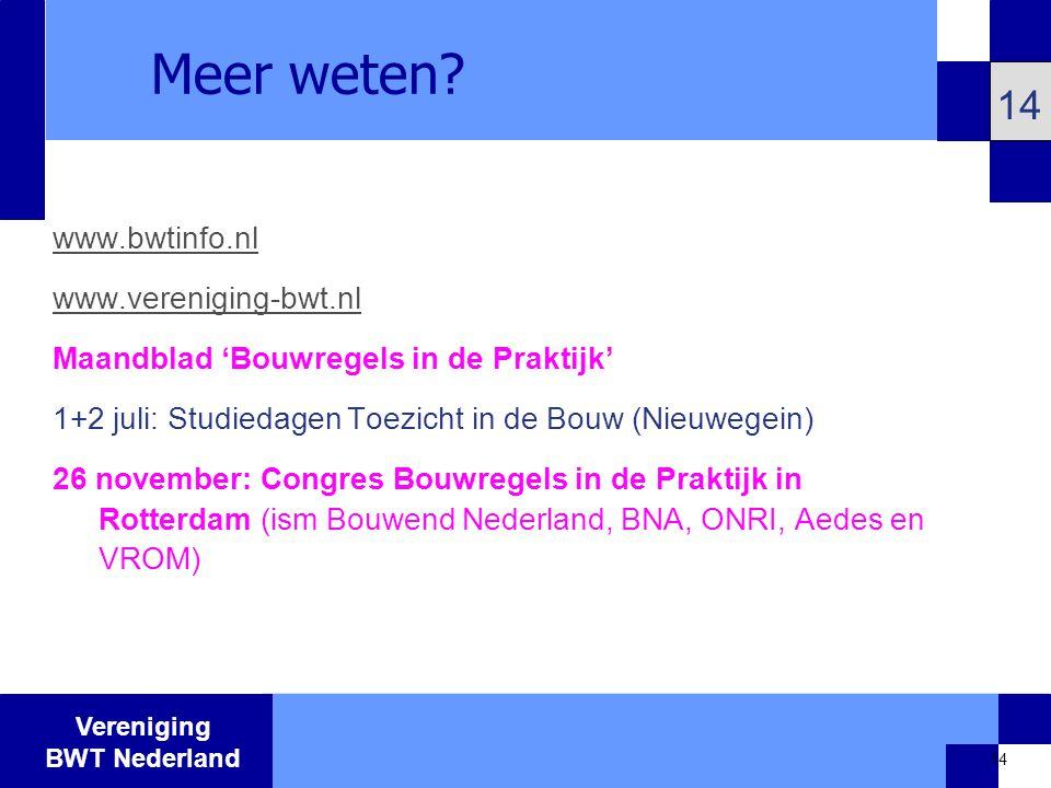 Vereniging BWT Nederland 14 Meer weten.