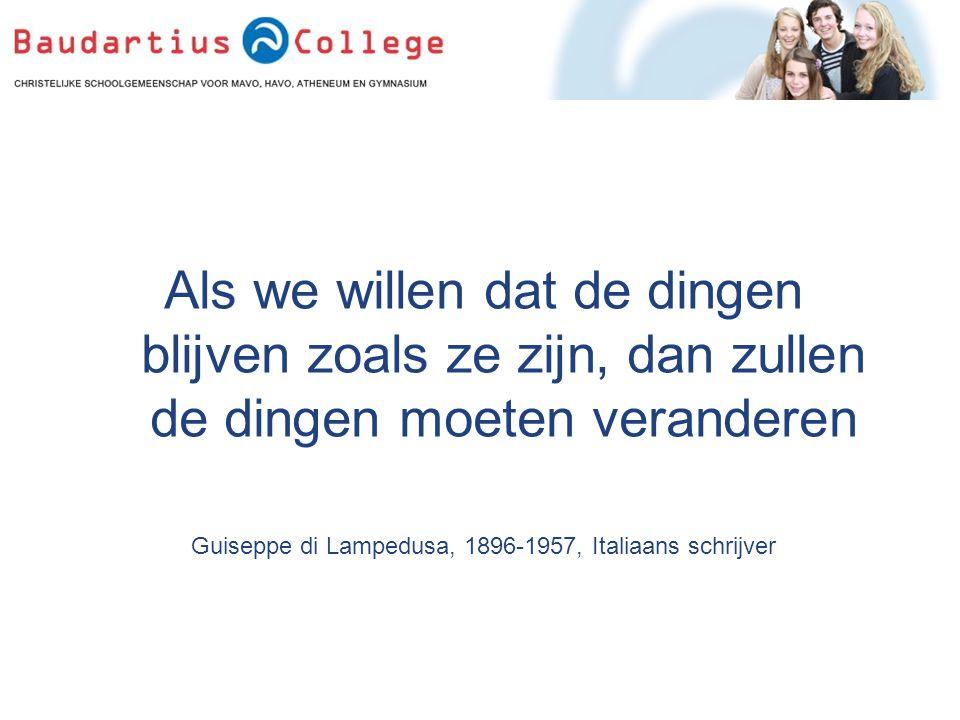 Als we willen dat de dingen blijven zoals ze zijn, dan zullen de dingen moeten veranderen Guiseppe di Lampedusa, 1896-1957, Italiaans schrijver