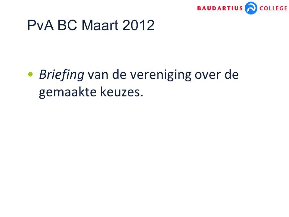 PvA BC Maart 2012 Briefing van de vereniging over de gemaakte keuzes.