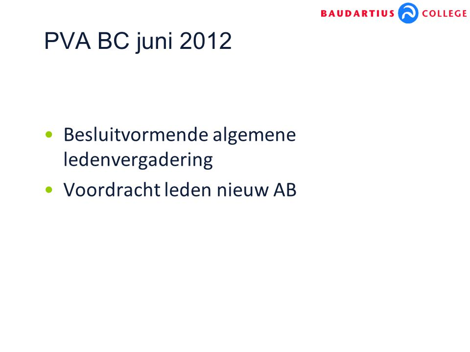 PVA BC juni 2012 Besluitvormende algemene ledenvergadering Voordracht leden nieuw AB