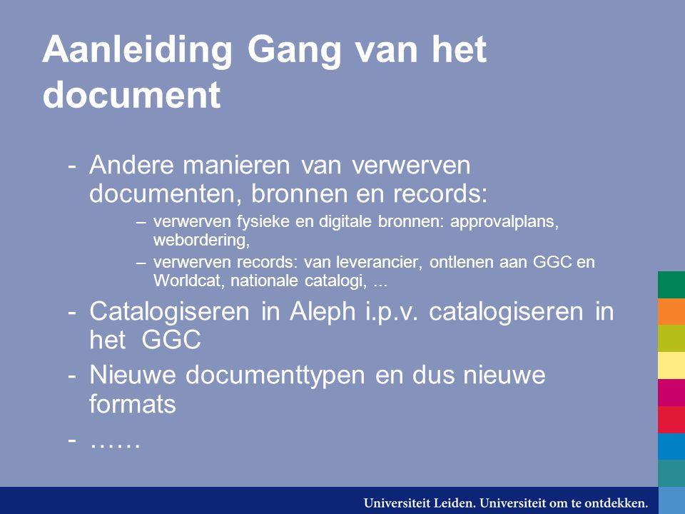 Aanleiding Gang van het document -Andere manieren van verwerven documenten, bronnen en records: –verwerven fysieke en digitale bronnen: approvalplans,