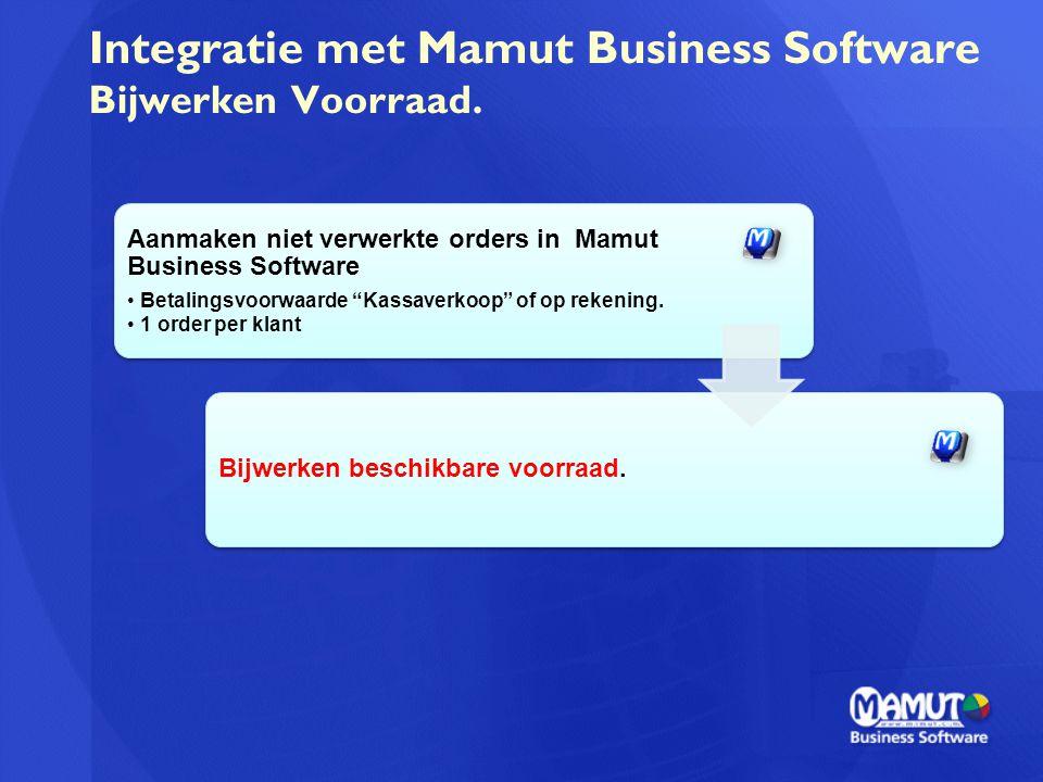 """Integratie met Mamut Business Software Bijwerken Voorraad. Aanmaken niet verwerkte orders in Mamut Business Software Betalingsvoorwaarde """"Kassaverkoop"""