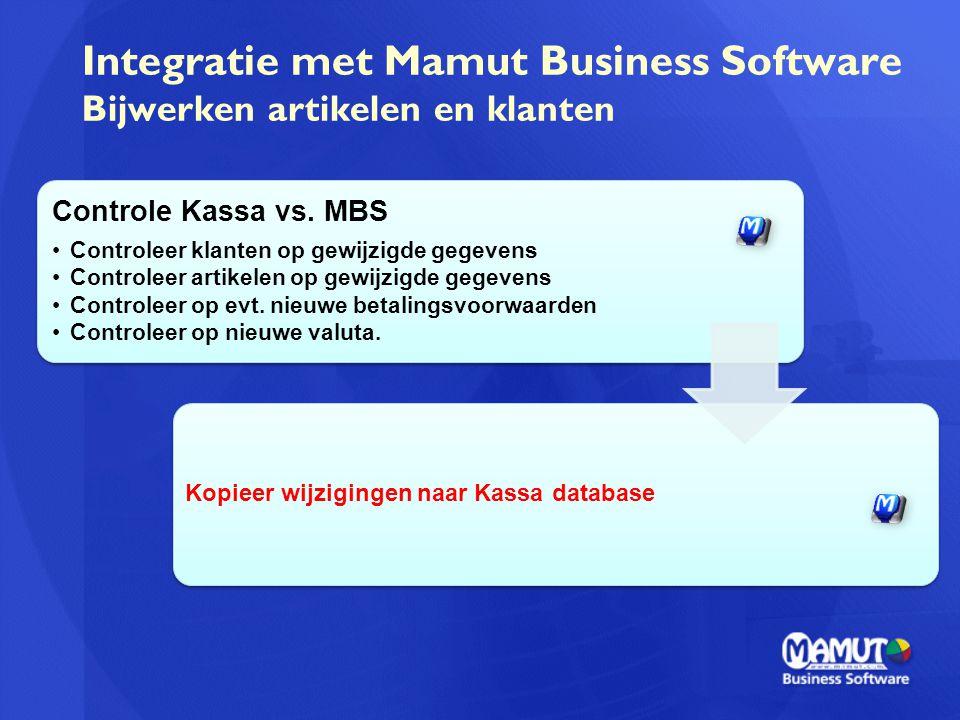 Integratie met Mamut Business Software Bijwerken artikelen en klanten Controle Kassa vs. MBS Controleer klanten op gewijzigde gegevens Controleer arti