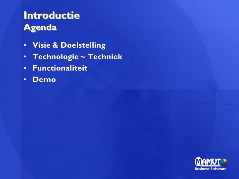 Introductie Agenda Visie & Doelstelling Technologie ~ Techniek Functionaliteit Demo