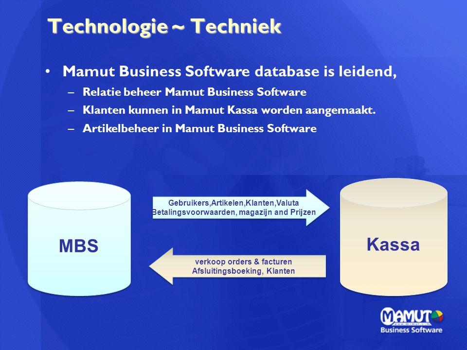 Technologie ~ Techniek MBS Kassa Gebruikers,Artikelen,Klanten,Valuta Betalingsvoorwaarden, magazijn and Prijzen Gebruikers,Artikelen,Klanten,Valuta Be