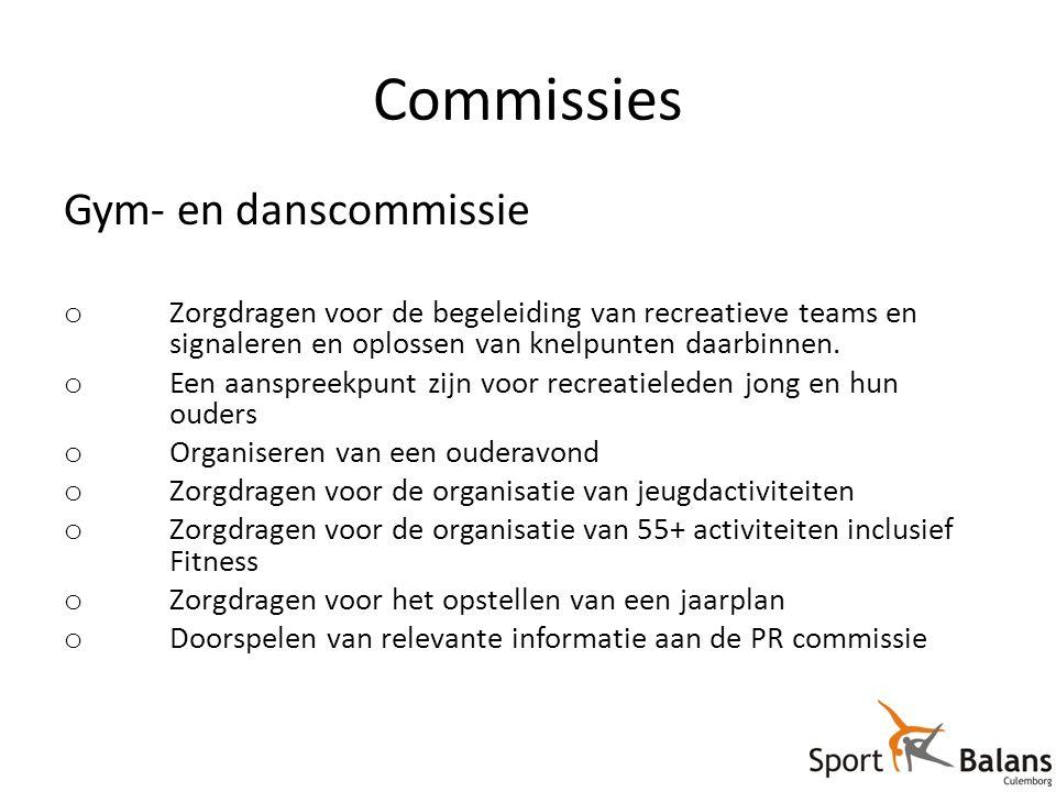 Commissies Gym- en danscommissie o Zorgdragen voor de begeleiding van recreatieve teams en signaleren en oplossen van knelpunten daarbinnen.
