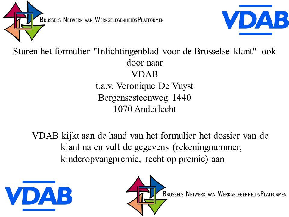 Sturen het formulier Inlichtingenblad voor de Brusselse klant ook door naar VDAB t.a.v.