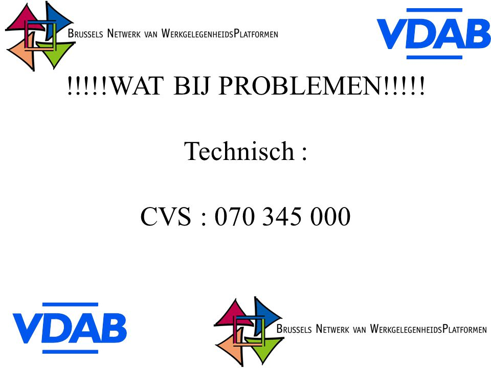 !!!!!WAT BIJ PROBLEMEN!!!!! Technisch : CVS : 070 345 000