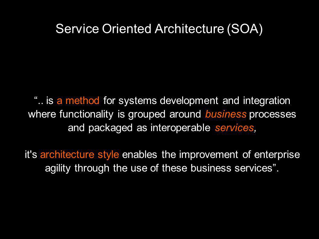 Service Oriented Architecture (SOA)‏ ..