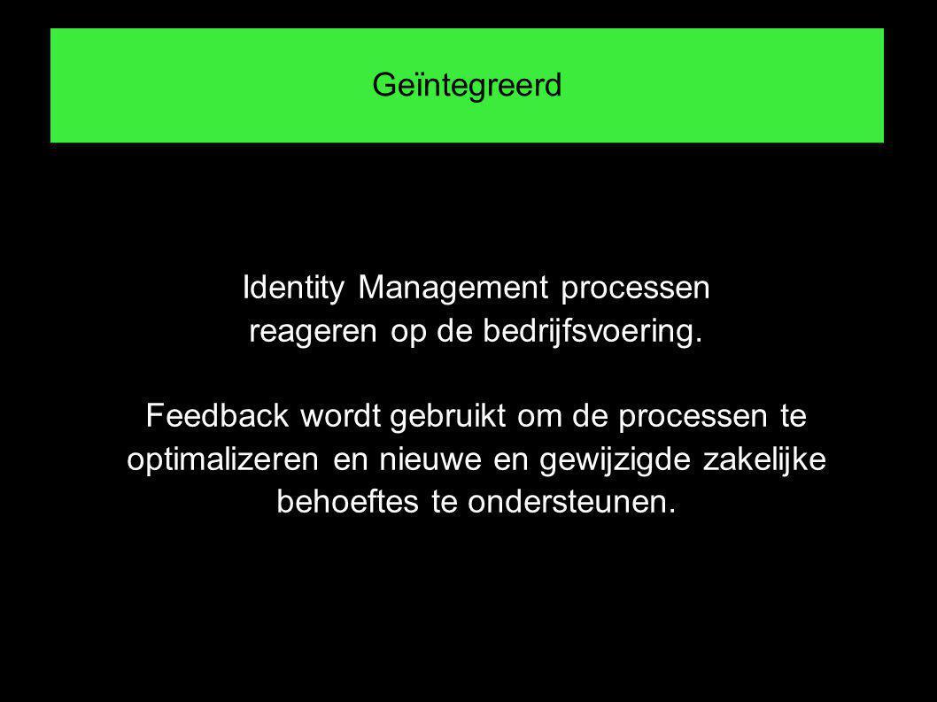 Geïntegreerd Identity Management processen reageren op de bedrijfsvoering.