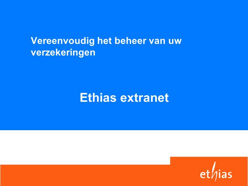 Vereenvoudig het beheer van uw verzekeringen Ethias extranet